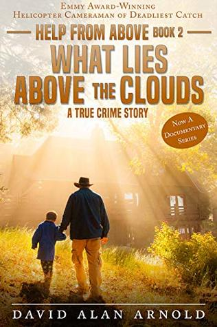 What Lies Above the Clouds: A True Crime Story (Help from Above #2)
