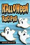 Halloween Recipes: A Spooktacular Halloween Cookbook (2018 Edition)