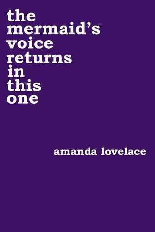 Amanda Lovelace - the mermaid's voice returns in this one