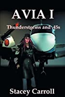 Thunderstorms and .45s - 2018 Avia Version