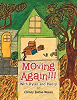 Moving Again!!!: With Rylan and Henry