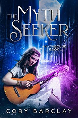 The Myth Seeker (Mythbound, #1)