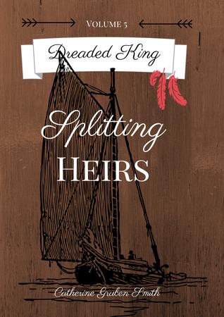 Splitting Heirs (Dreaded King #5)
