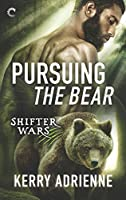 Pursuing the Bear (Shifter Wars #2)