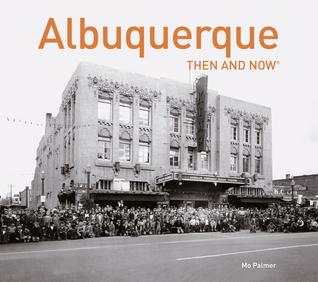 Albuquerque Then and Now®