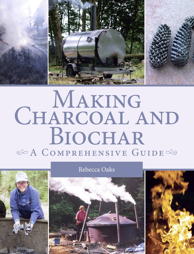 Making Charcoal and Biochar A comprehensive guide