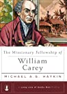 The Missionary Fellowship of William Carey (Long Line of Godly Men Profile)