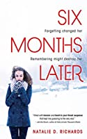 Six Months Later: A Fast-Paced Thriller