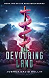 The Devouring Land (Ecosystem, #2)