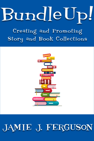 Bundle Up! Creating and Promoting Story and Book Collections