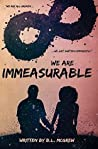 We Are Immeasurable