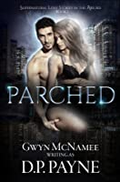 Parched (Supernatural Love Stories in the Absurd, #1)