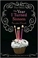 The Year I Turned Sixteen (The Year I Turned Sixteen, #1-4)