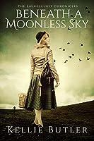 Beneath a Moonless Sky (The Laurelhurst Chronicles Book 1)