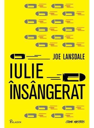 Iulie însângerat by Joe R. Lansdale