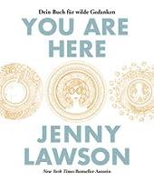 You Are Here - Dein Buch für wilde Gedanken