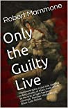 Only the Guilty Live