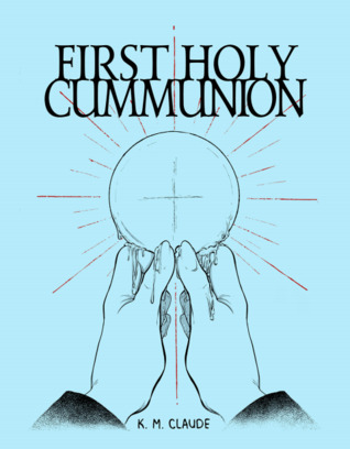 First Holy Cummunion by K.M. Claude