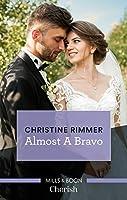 Almost A Bravo (The Bravos of Valentine Bay Book 2)