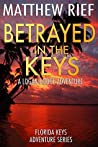 Betrayed in the Keys (Florida Keys Adventure #4)