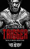 Trigger (Devil's Reach, #1)