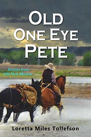 Old One Eye Pete: Stories from Old New Mexico