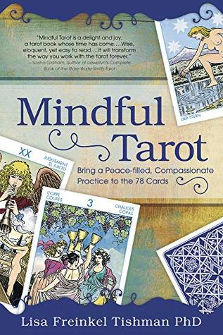 Mindful Tarot: Bring a Peace-Filled, Compassionate Practice