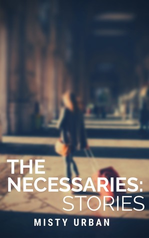 The Necessaries: Stories