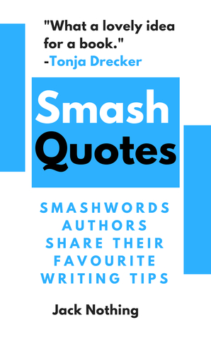 Smash Quotes: Smashwords Authors Share Their Favourite Writing Tips