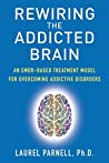 Rewiring the Addicted Brain: An EMDR-Based Treatment Model for Overcoming Addictive Disorders
