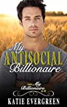 My Antisocial Billionaire (My Billionaire A-Z #1)