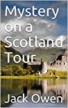 Mystery on a Scotland Tour: John and Sara Todd Mysteries - Book 2