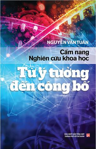Cẩm Nang Nghiên Cứu Khoa Học Từ Ý Tưởng Đến Công Bố by Nguyễn Văn Tuấn