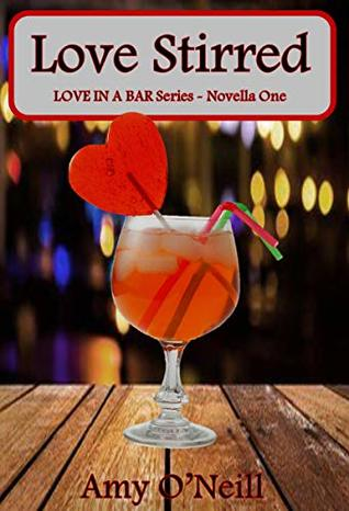 Love Stirred (Love In A Bar Book 1)