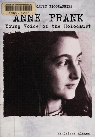 Anne Frank: Young Voice of the Holocaust (Holocaust Biographies)