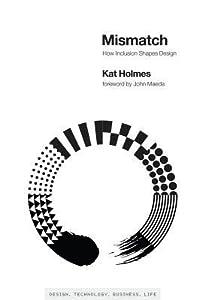 Mismatch: How Inclusion Shapes Design