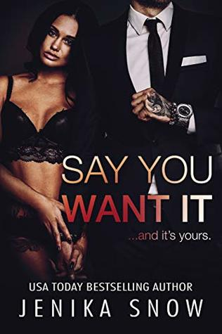 Say You Want It by Jenika Snow
