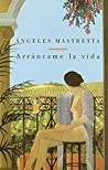 Arráncame La Vida by Ángeles Mastretta