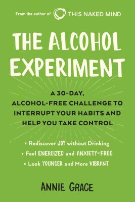 The Alcohol Experiment: A 30-Day, Alcohol-Free Challenge to