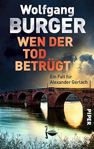 Wen der Tod betrügt by Wolfgang Burger