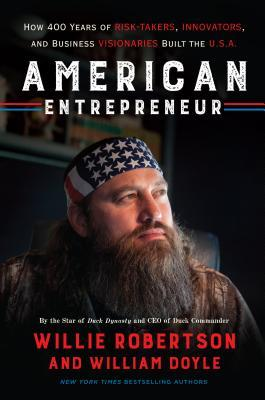 American Entrepreneur How 400 Years of Risk-Takers Innovators and Business  the U S A