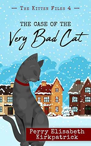 The Case of the Very Bad Cat by Perry Elisabeth Kirkpatrick