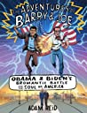 The Adventures of Barry & Joe: Obama and Biden's Bromantic Battle for the Soul of America