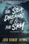 The Sea Dreams It Is the Sky