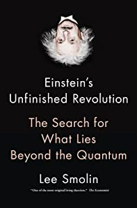 Einstein's Unfinished Revolution: The Search for What Lies Beyond the Quantum