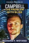 Campbell: The Problem With Bliss (Childers Universe #5)