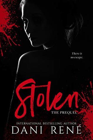 b4acb4d2899 Stolen: The Prequel (The Taken Series, #0.5) by Dani René