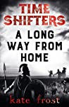 A Long Way From Home (Time Shifters, #2)