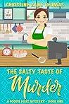 The Salty Taste of Murder (A Foodie Files Mystery, #1)
