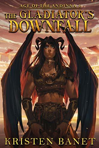 The Gladiator's Downfall by Kristen Banet